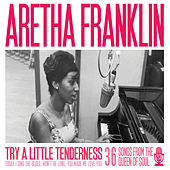 Aretha Franklin - Try a Little Tenderness by Aretha Franklin