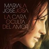La Cara Oculta Del Amor (Album) by Maria Jose