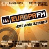 Europa FM: Eres Lo Que Escuchas de Various Artists