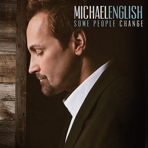 Some People Change by Michael English