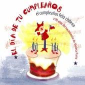 El Día de tu Cumpleaños, el Cumpleaños Feliz chileno a 90 años del nacimiento de Violeta Parra de Various Artists