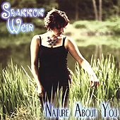 Nature About You by Shannon Weir