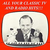 All Your Classic TV and Radio Hits!!! (Remastered) de Various Artists
