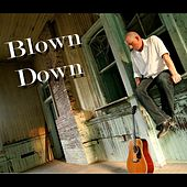 Blown Down by Boyce Callahan