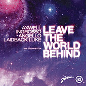 Leave The World Behind by Axwell