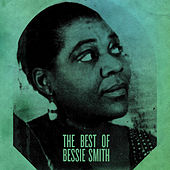 The Best of Bessie Smith by Bessie Smith