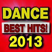 Best Dance Hits! 2013 by Ultimate Dance Hits