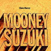 Have Mercy de The Mooney Suzuki