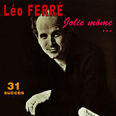 Jolie môme ... - 31 succès de Leo Ferre