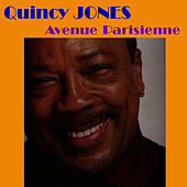Avenue Parisienne by Quincy Jones