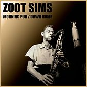 Morning Fun / Down Home by Zoot Sims