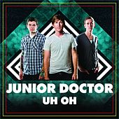 Uh Oh (TV & Radio Mix EP) by Junior Doctor