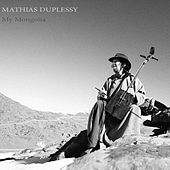 My Mongolia by Mathias Duplessy