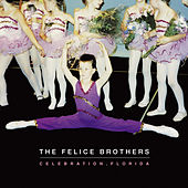 Celebration, Florida de The Felice Brothers