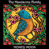 Honey Moon van The Handsome Family
