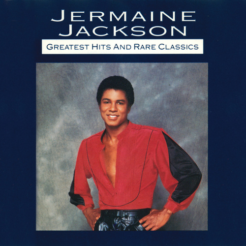 Greatest Hits And Rare Classics by Jermaine Jackson