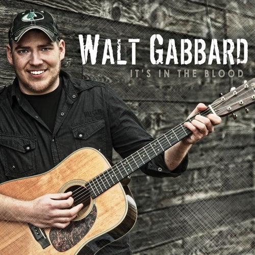 It's in the Blood by Walt Gabbard