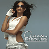 Ciara: The Evolution by Ciara