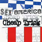 Sex, America, Cheap Trick by Cheap Trick