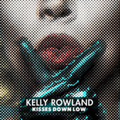 Kisses Down Low de Kelly Rowland