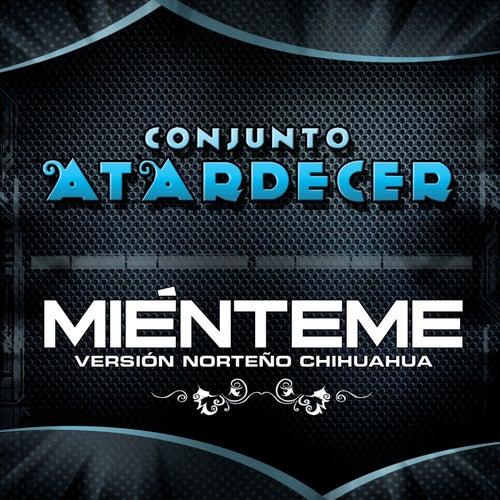 Miénteme by Conjunto Atardecer