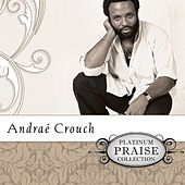 Platinum Praise Collection: Andrae Crouch by Andrae Crouch