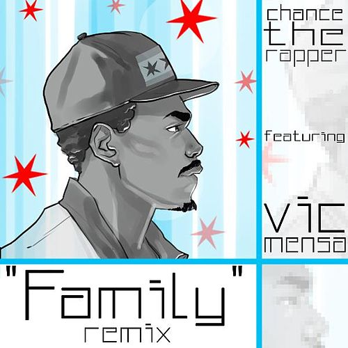Family (Blended Babies Remix) [feat. Vic Mensa] by Chance the Rapper