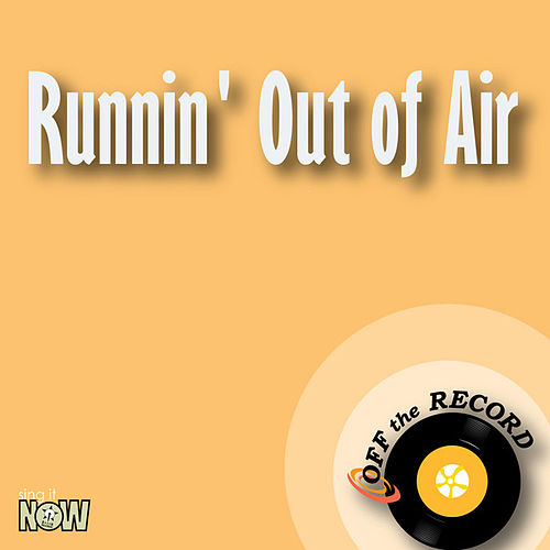 Runnin' Out of Air - Single by Off the Record