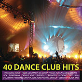40 Dance Club Hits by Various Artists