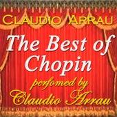 The Best of Chopin Performed By Claudio Arrau (Original Recordings: 1952 - 1957) von Claudio Arrau