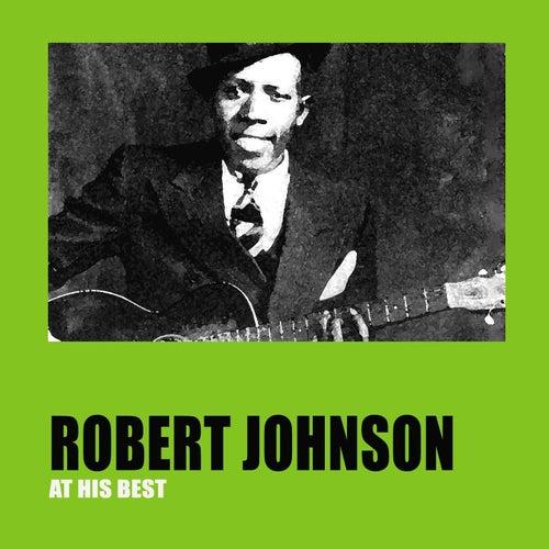 Robert Johnson At His Best by Robert Johnson