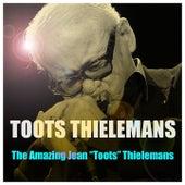 The Amazing Jean Toots Thielemans von Toots Thielemans