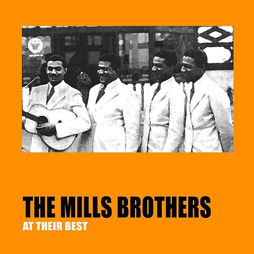 The Mills Brothers At Their Best by The Mills Brothers
