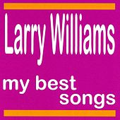 My Best Songs by Larry Williams