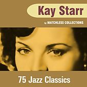 75 Jazz Classics by Kay Starr