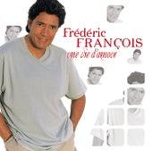 Une vie d'amour de Frédéric François