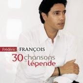 30 chansons de légende de Frédéric François
