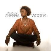 Introducing Ayiesha Woods by Ayiesha Woods