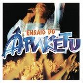Ensaio do Ara Ketu by Ara Ketu