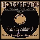 Tony Bennett - The Early Years (1959) (History Records - American Edition 33 - Remastered) by Tony Bennett