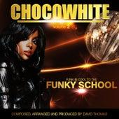 Chocowhite, Vol. 2 (Funk Is Cool to the Funky School') de David Thomas