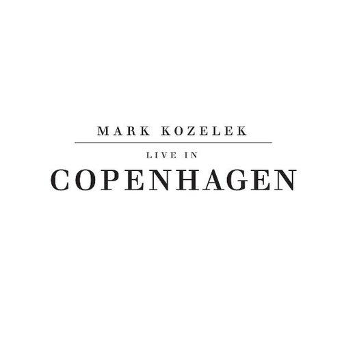 Live in Copenhagen by Mark Kozelek