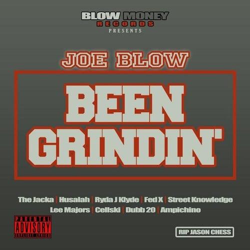 Been Grindin by Joe Blow