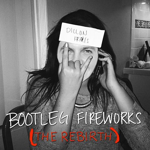 Bootleg Fireworks (The Rebirth) by Dillon Francis