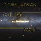 Milky Way (feat. Trisha) by Yves Larock