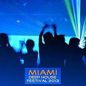 Miami Deep House Festival 2013 by Various Artists