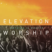 Nothing Is Wasted de Elevation Worship