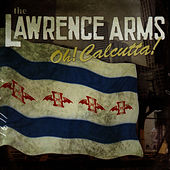 Oh! Calcutta! von The Lawrence Arms