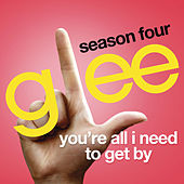 You're All I Need To Get By (Glee Cast Version) de Glee Cast
