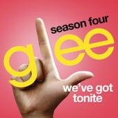 We've Got Tonite (Glee Cast Version) by Glee Cast